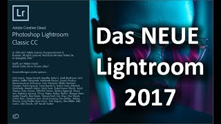 LIGHTROOM 2017 / 2018: Lightroom ist tot - Es lebe Lightroom Classic