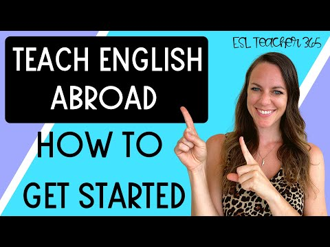 How to Get Started Teaching English Abroad - 5 Easy Steps