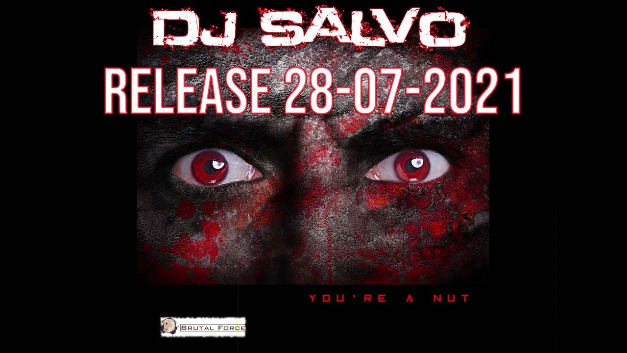 Out now DJ Salvo - You're a Nut EP!