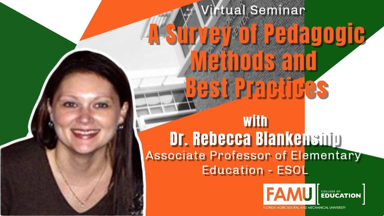 FAMU College of Education | Dr. Rebecca Blankenship | Pedagogic Methods and Best Practices