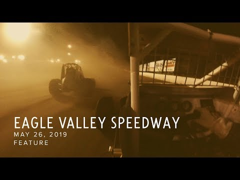 May 26, 2019 Eagle Valley Speedway Feature