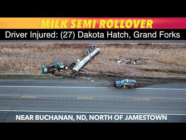 Grand Forks Driver Injured In Milk Semi Rollover North Of Jamestown