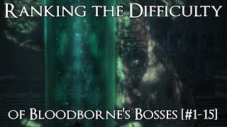 Ranking the Bloodborne Bosses from Easiest to Hardest - Part 2 [#1-15]