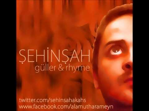 Şehinşah - Güller&Rhyme
