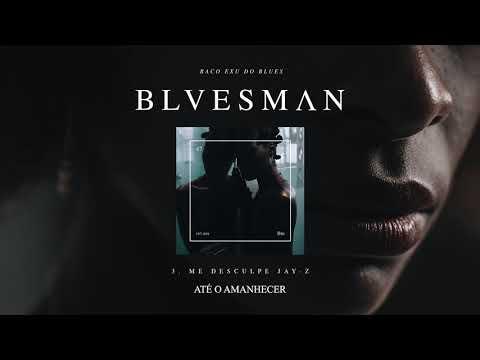 03. Baco Exu do Blues - Me Desculpa Jay Z (ft. 1LUM3)