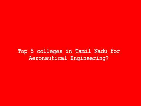 Top 5 colleges in Tamil Nadu for Aeronautical Engineering