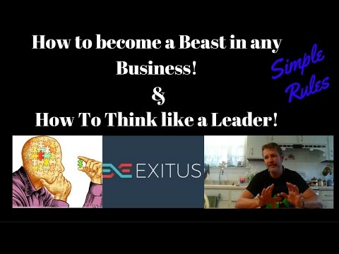 Exitus Elite - How to Become a Beast in any business! Think Like a Leader in Exitus Elite!