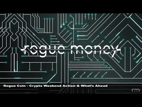 Rogue Coin: Crypto Weekend Action & What's Ahead (02/12/2018)