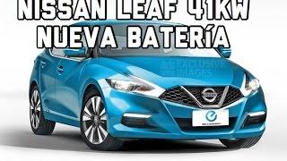 Noticias Nissan Leaf Nueva Bateria 41kw