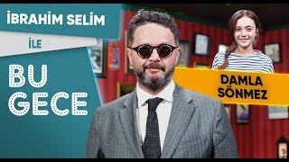 İbrahim Selim ile Bu Gece: Damla Sönmez, Nişan Atmama Challenge, İnek Tinder'ı, Efsane Rap Battle