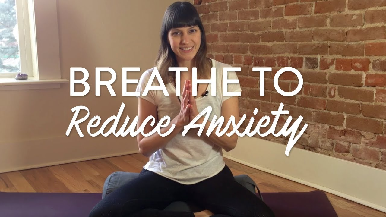 3 Yoga Breathing Exercises For Anxiety Caren Baginski Youtube
