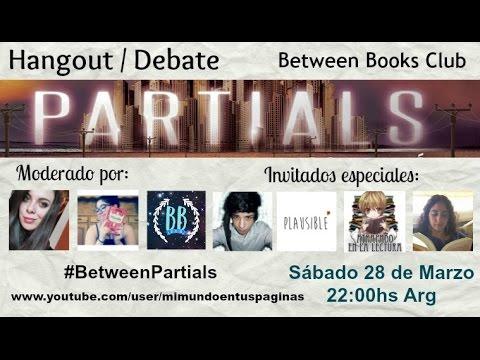 BetweenBooksClub | Discutimos Partials - Dan Wells, con invitados