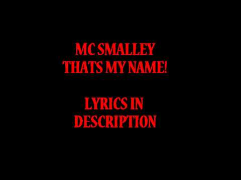 MC  Smalley (Lyrics in Description)