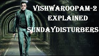 Vishwaroopam II - Unnoticed points Explained | SundayDisturbers