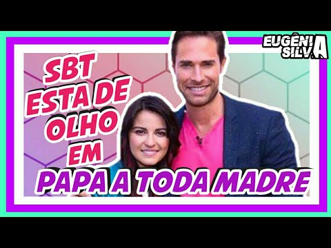 SBT está de OLHO em 'Papá a Toda Madre'   por Eugênia Silva