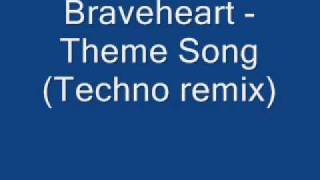 Braveheart - Theme Song (Techno remix)