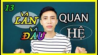 KỂ VỀ LẦN ĐẦU QUAN HỆ | LGBT VIỆT NAM - Mr Gai