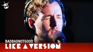 BADBADNOTGOOD & Jonti cover The Beach Boys 'God Only Knows' for Like A Version
