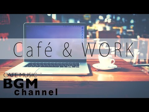Cover Lagu Cafe Music For Work - Bossa Nova, Jazz & Latin Music - Background Jazz Music For Work HITSLAGU
