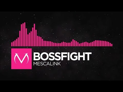 [Drumstep] - Bossfight - Mescalink