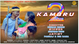 KAMBRU GURU 2 // STEPHAN TUDU // NEW SANTALI VIDEO SONG 2020