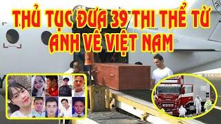 Cập nhật 16.11: Thủ tục đưa 39 thi thể từ Anh về Việt Nam -  người thân đang mong đợi