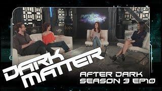 "After Dark | Dark Matter Season 3 Episode 10 ""Built, Not Born"" | SYFY Australia | SYFY Australia"