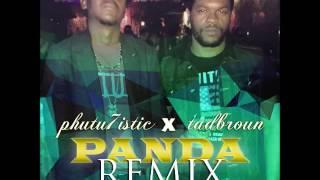 Phutu7istic & Tad Broun - Panda Remix - July 2016