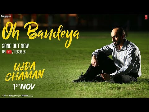 Oh Bandeya Video Song - Ujda Chaman