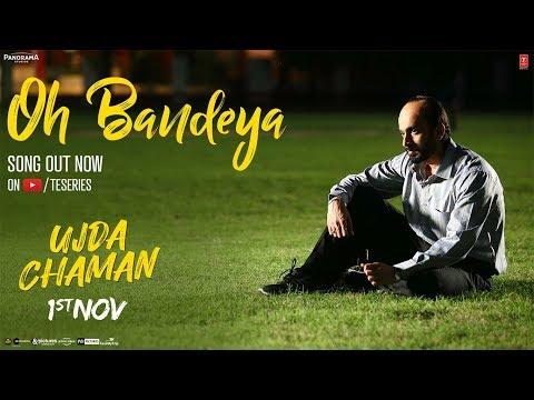 Oh Bandeya Video | Ujda Chaman | Sunny Singh | Maanvi Gagroo | Yasser Desai