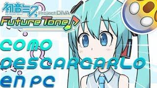 DESCARGAR PROJECT DIVA FUTURE TONE PARA PC + GAMEPLAY