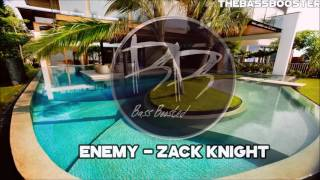 Zack Knight - ENEMY [Bass Boosted]