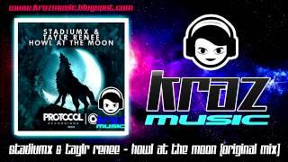 Stadiumx ft Taylr Renee - Howl at the moon (Original Mix)