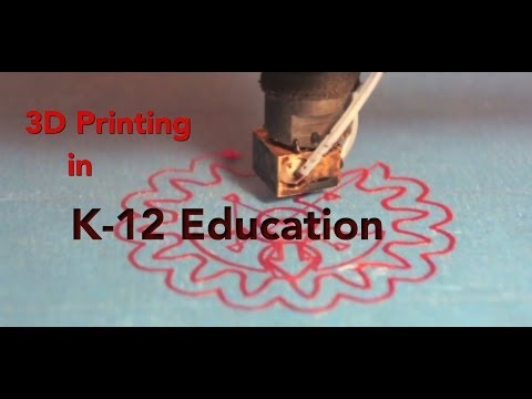 3D Printing in K-12 Education:  Part 1