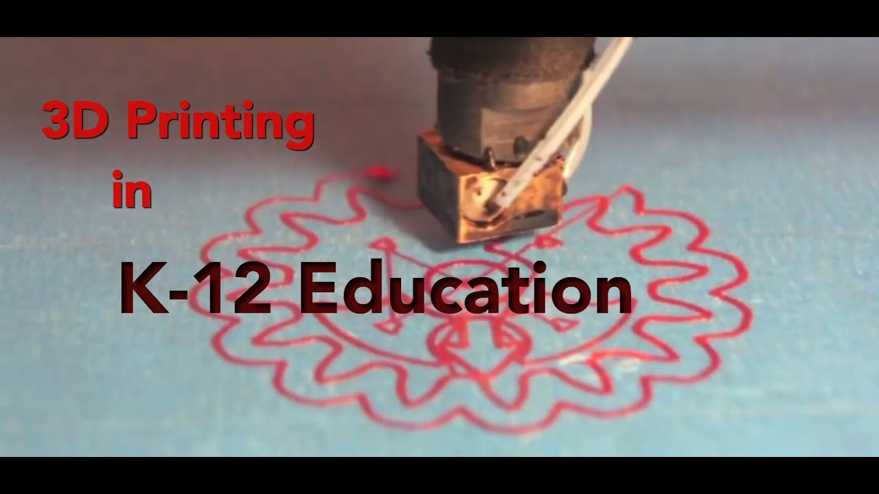 3D Printing in K-12 Education: Part 1 - YouTube
