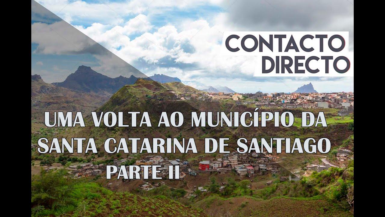 PROGRAMA CONTATO DIRETO: UMA VOLTA AO MUNICÍPIO DA SANTA CATARINA DE SANTIAGO - PARTE II