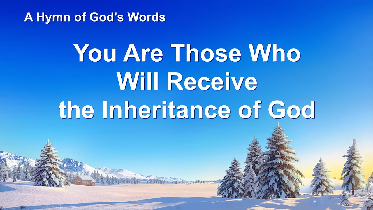 """""""You Are Those Who Will Receive the Inheritance of God"""" 