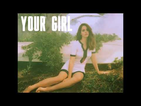 Lana Del Rey - Your Girl (Full Official Song *not pitched*)
