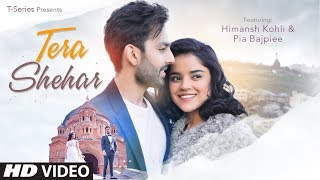 "Presenting the official video of new romantic song ""tera shehar"", featuring himansh kohli, pia bajpiee & ronny singh. this is composed by amaal ..."
