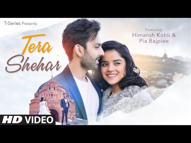 Tera Shehar Video | Himansh Kohli, Pia B | Amaal Mallik | Mohd. Kalam | Manoj Muntashir | Shabby