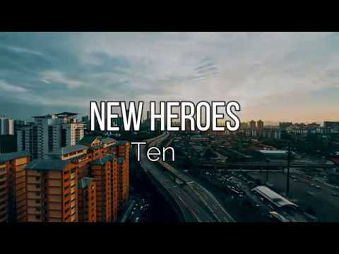 New Heroes - Ten  Lyric Video