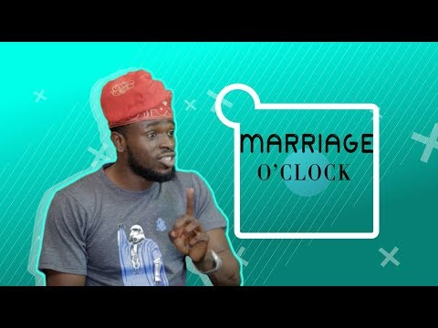 Download THINGS MEN SAY [S1E08] Marriage O'Clock -  Latest 2017 Nigerian Talk Show