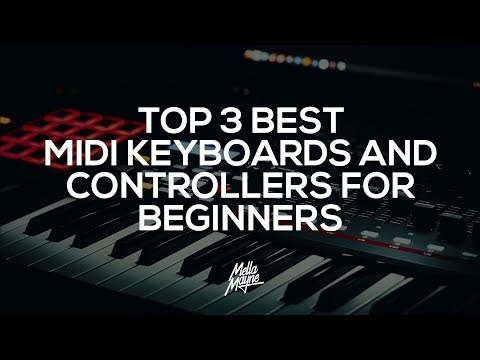 Top 3 best MIDI Keyboards/Controllers For Beginners 2018