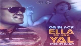 OG Black - Ella Es Una Yal (Mixeo) (Prod. by DJ Jay) | MIXEO 2014