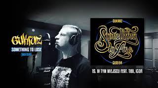 Cukraz - W Tym Miejscu feat. TiBi , Igor