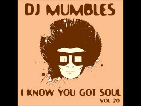 SOULFUL DEEP HOUSE MIX FEB 2014 - DJ MUMBLES - I KNOW YOU GOT SOUL VOL. 20