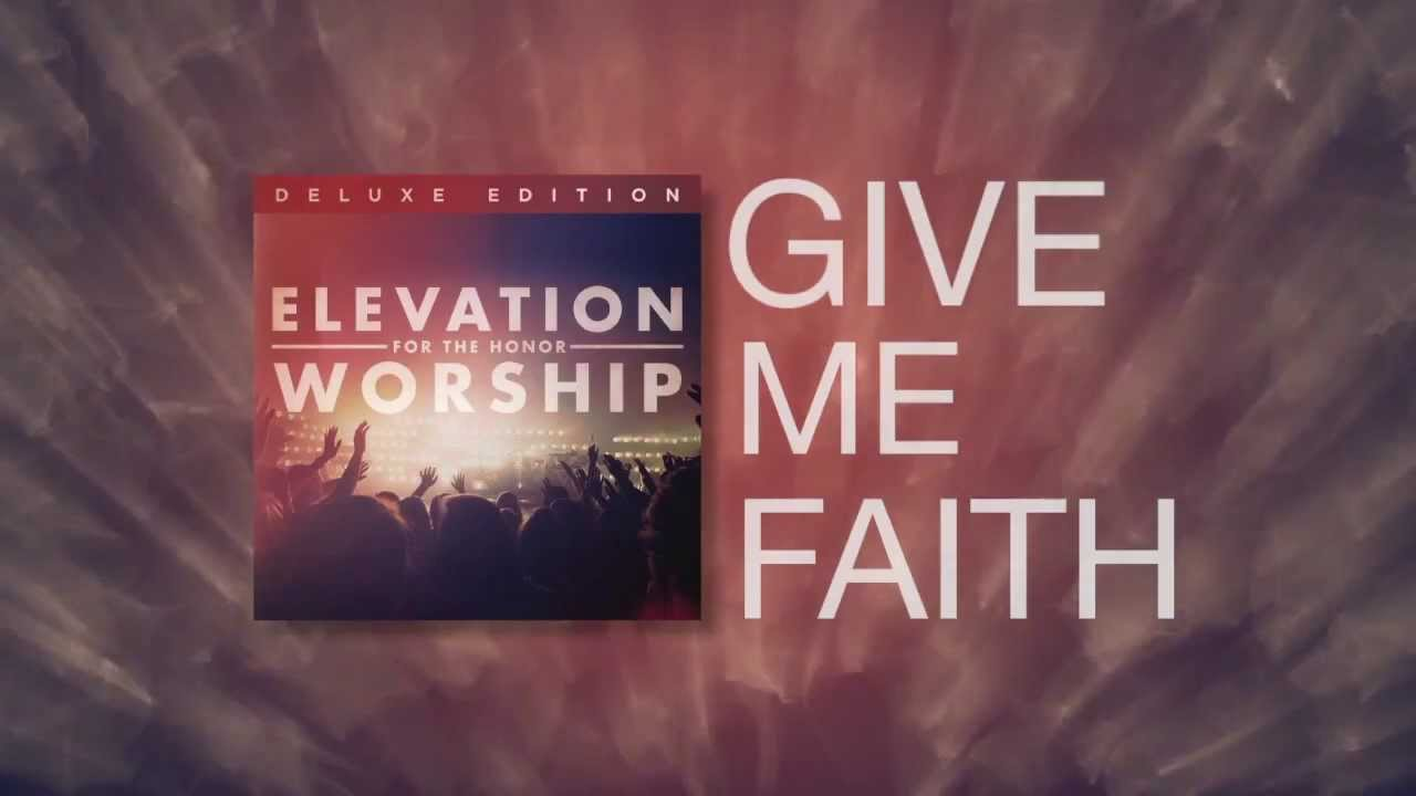 GIVE ME FAITH CHORDS (ver 2) by Elevation Worship ...