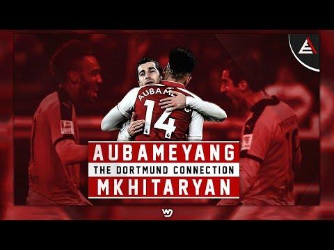 Aubameyang & Mkhitaryan - THE DORTMUND CONNECTION