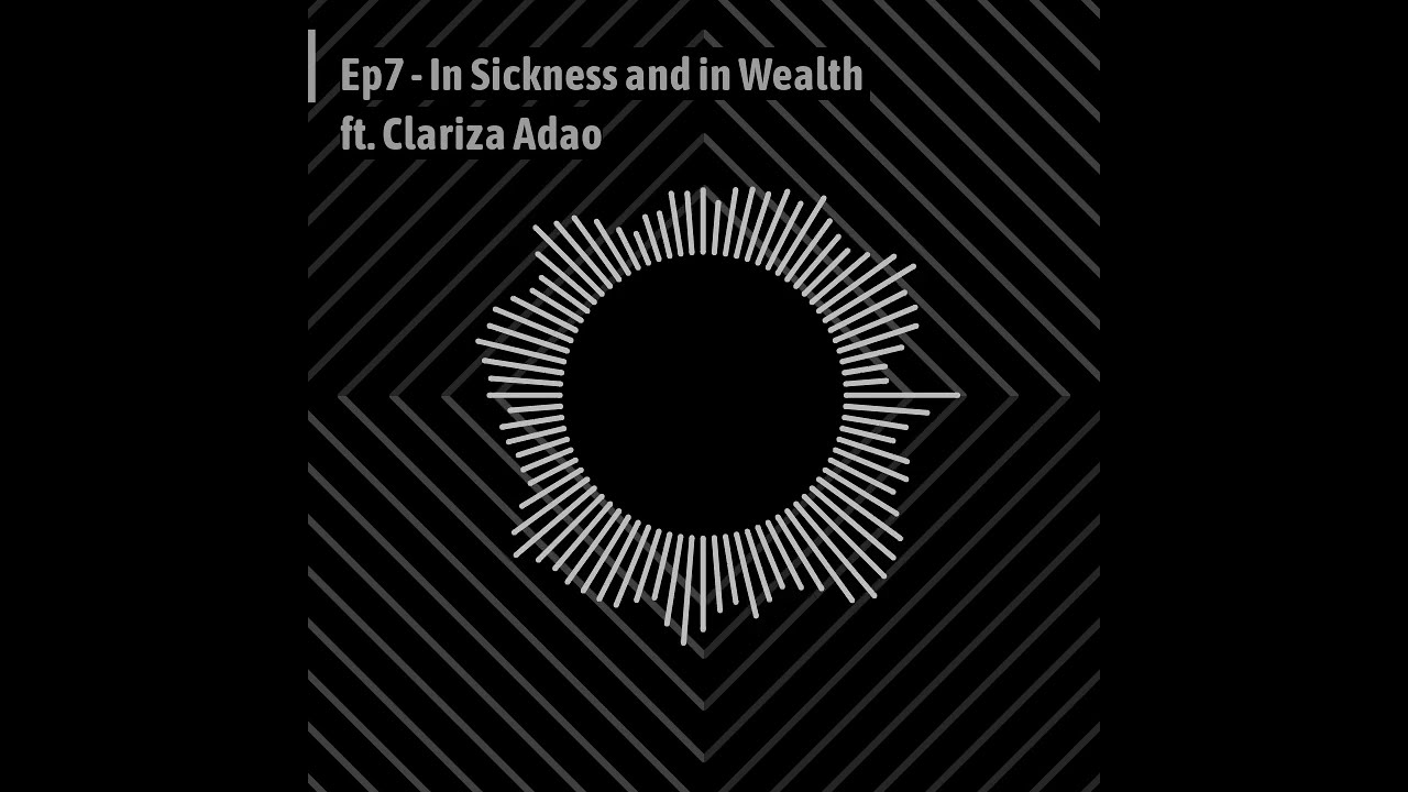 Ep7 (CLIP) - In Sickness and In Wealth - Clariza Adao