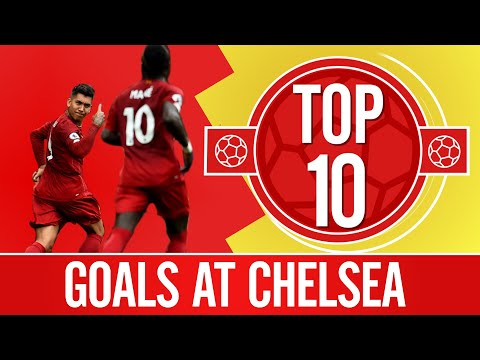 Top 10: Liverpool's best goals at Chelsea | Sturridge, Alexander-Arnold, Coutinho